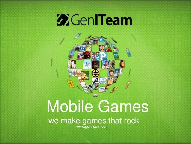 Mobile Games we make games that rock www.geniteam.com