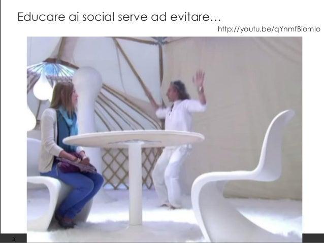 Giuliana Laurita – giulianalaurita@gmail.com Educare ai social serve ad evitare… 3 http://youtu.be/qYnmfBiomlo