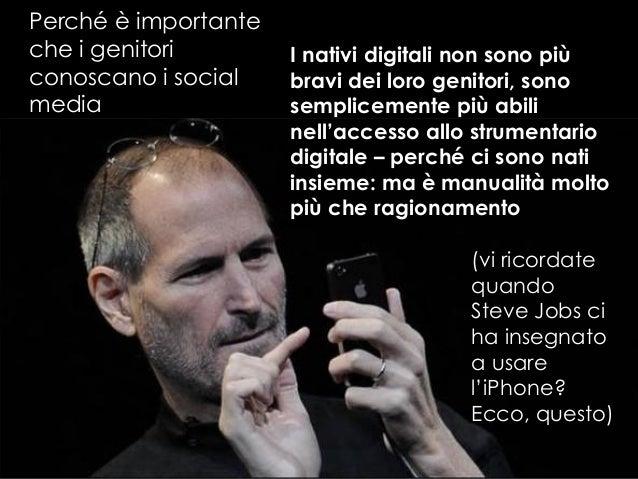 Giuliana Laurita – giulianalaurita@gmail.com Perché è importante che i genitori conoscano i social media I nativi digitali...
