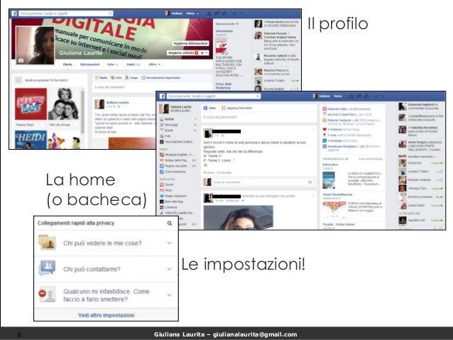 Giuliana Laurita – giulianalaurita@gmail.com Il profilo 8 La home (o bacheca) Le impostazioni!