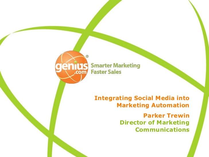 Integrating Social Media into Marketing Automation<br />Parker TrewinDirector of Marketing Communications<br />