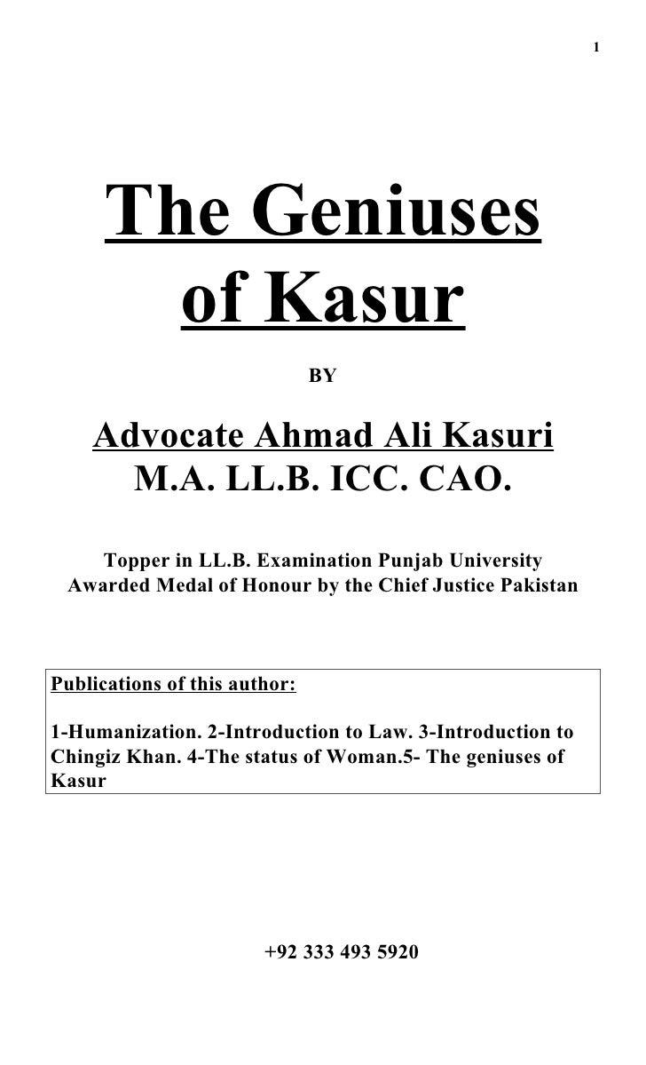 1           The Geniuses         of Kasur                                BY       Advocate Ahmad Ali Kasuri       M.A. LL....