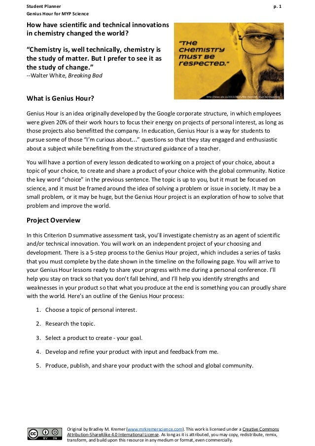 Student Planner p. 1 Genius Hour for MYP Science How have scientific and technical innovations in chemistry changed the wo...