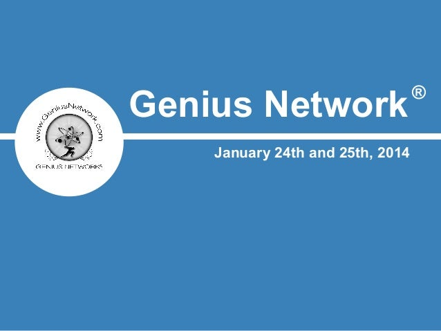 Genius Network January 24th and 25th, 2014  ®