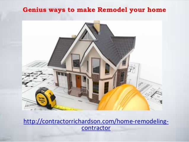 Genius Ways To Make Remodel Your Home