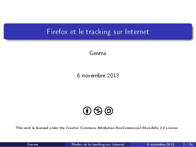 Firefox et le tracking sur Internet Genma 6 novembre 2013  This work is licensed under the  Genma  Creative Commons Attrib...