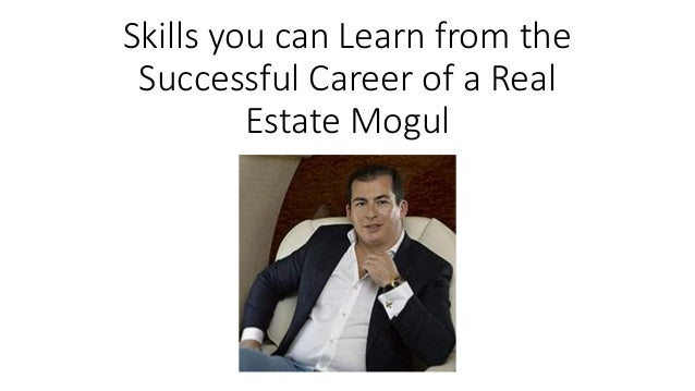 Skills you can Learn from the Successful Career of a Real Estate Mogul
