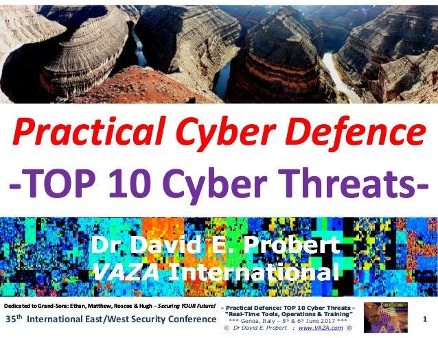 Practical CyberPractical Cyber DefenceDefence --TOP 10 Cyber ThreatsTOP 10 Cyber Threats-- 1 -- Practical Defence: TOP 10 ...