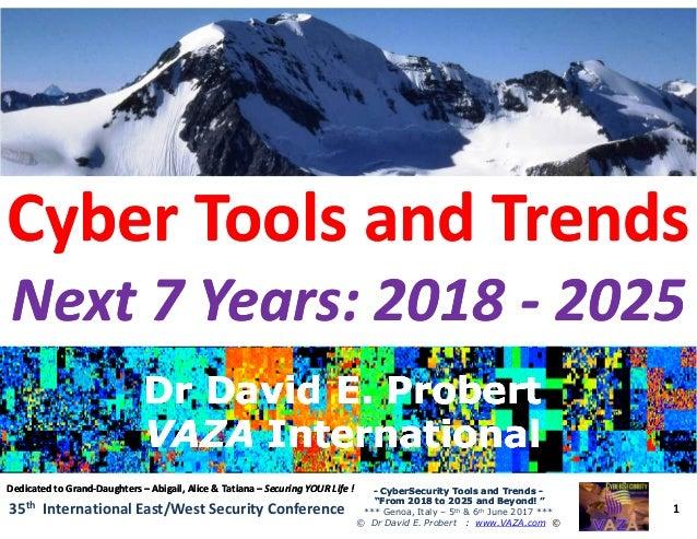 Cyber Tools and TrendsCyber Tools and Trends Next 7 Years: 2018Next 7 Years: 2018 -- 20252025 1 -- CyberSecurity Tools and...