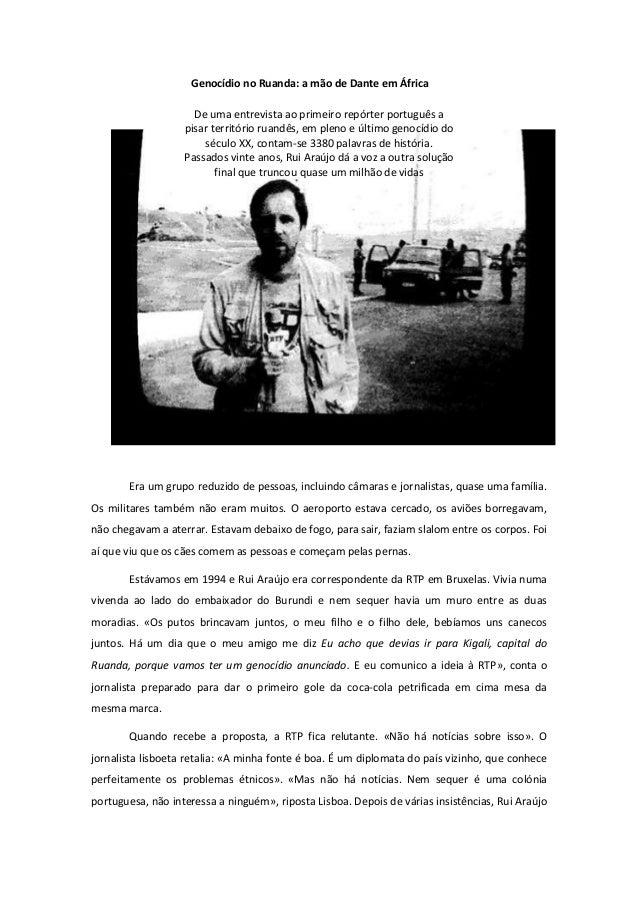 Genocídio no Ruanda: a mão de Dante em África De uma entrevista ao primeiro repórter português a pisar território ruandês,...