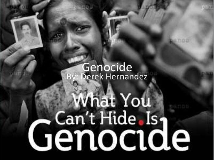 Genocide <br />By: Derek Hernandez<br />