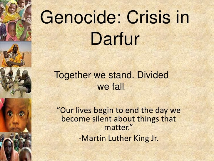 "Genocide: Crisis in      Darfur  Together we stand. Divided            we fall.    ""Our lives begin to end the day we    b..."