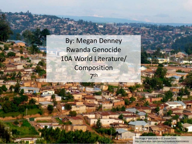 This image is used under a CC license from: http://www.flickr.com/photos/noodlepie/4365539810/ By: Megan Denney Rwanda Gen...