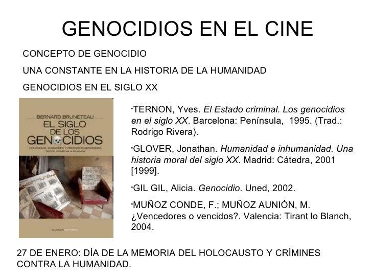 GENOCIDIOS EN EL CINE   CONCEPTO DE GENOCIDIO UNA CONSTANTE EN LA HISTORIA DE LA HUMANIDAD GENOCIDIOS EN EL SIGLO XX <ul><...