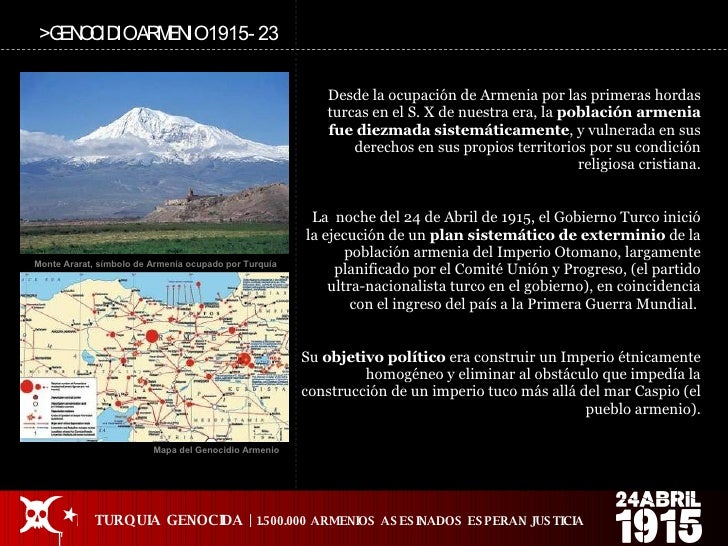 Desde la ocupación de Armenia por las primeras hordas turcas en el S. X de nuestra era, la  población armenia fue diezmada...