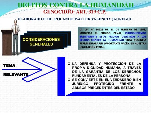 CONSIDERACIONES GENERALES LA LEY N° 26926 DE 21 DE FEBRERO DE 1998, MODIFICA EL CÓDIGO PENAL, INTRODUCIENDO BÁSICAMENTE ES...