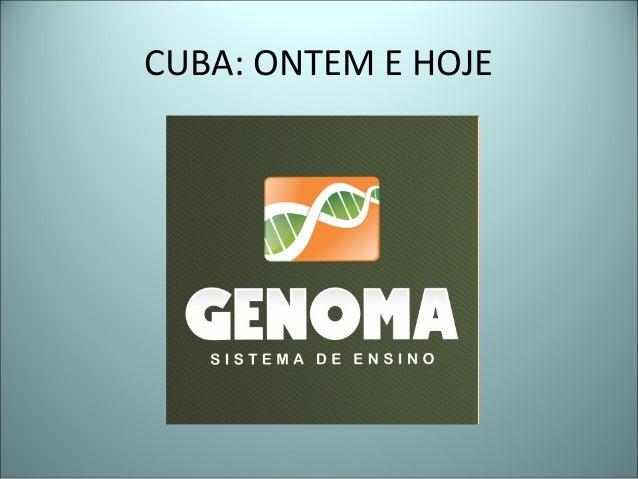 CUBA: ONTEM E HOJE