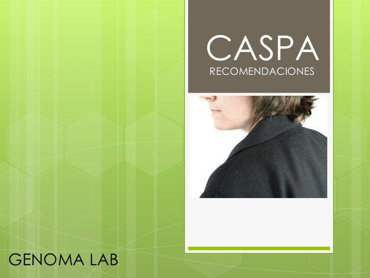 CASPA<br />RECOMENDACIONES<br />GENOMA LAB<br />