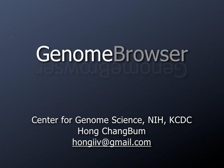 GenomeBrowser  GenomeBrowser  Center for Genome Science, NIH, KCDC            Hong ChangBum           hongiiv@gmail.com