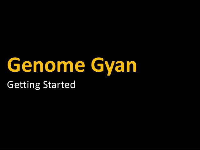 Genome Gyan Getting Started Step 1: