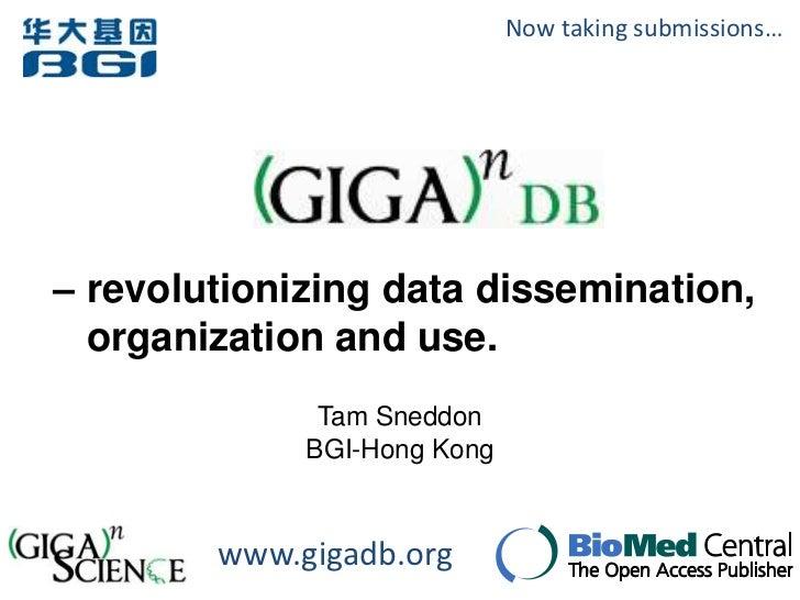 Now taking submissions…– revolutionizing data dissemination,  organization and use.              Tam Sneddon             B...