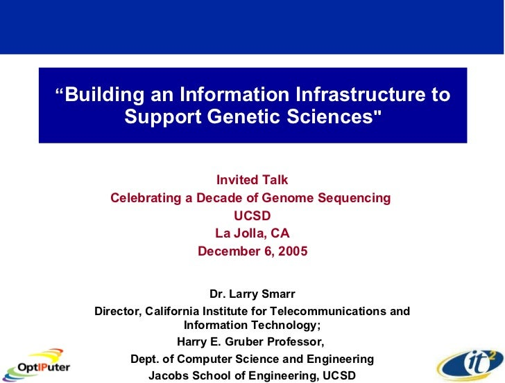 """"""" Building an Information Infrastructure to Support Genetic Sciences """" Invited Talk Celebrating a Decade of Genome Se..."""