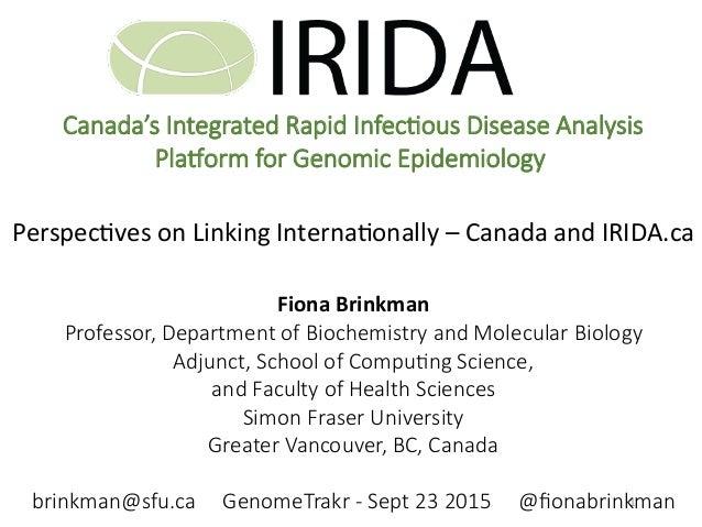 1   Perspec)ves  on  Linking  Interna)onally  –  Canada  and  IRIDA.ca         Fiona  Brinkman  ...