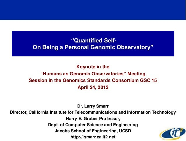 """""""Quantified Self-  On Being a Personal Genomic Observatory""""  Keynote in the  """"Humans as Genomic Observatories"""" Meeting  Se..."""
