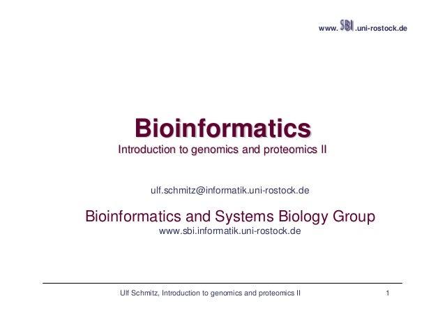 www.  .uni-rostock.de  Bioinformatics Introduction to genomics and proteomics II  ulf.schmitz@informatik.uni-rostock.de  B...