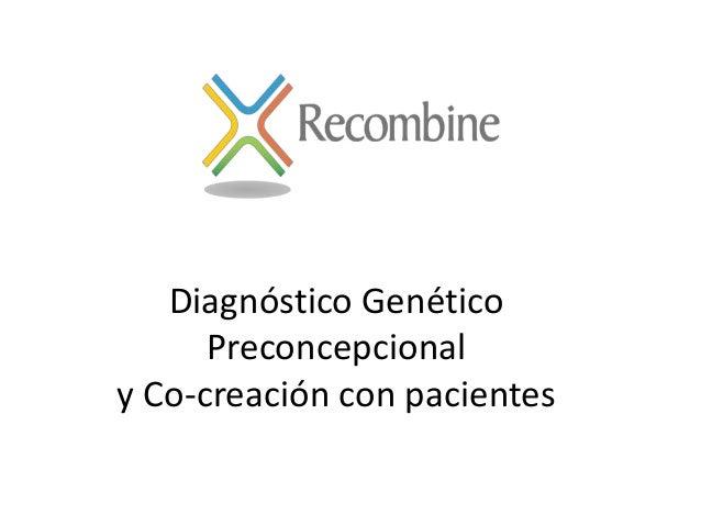 Diagnóstico Genético Preconcepcional y Co-creación con pacientes
