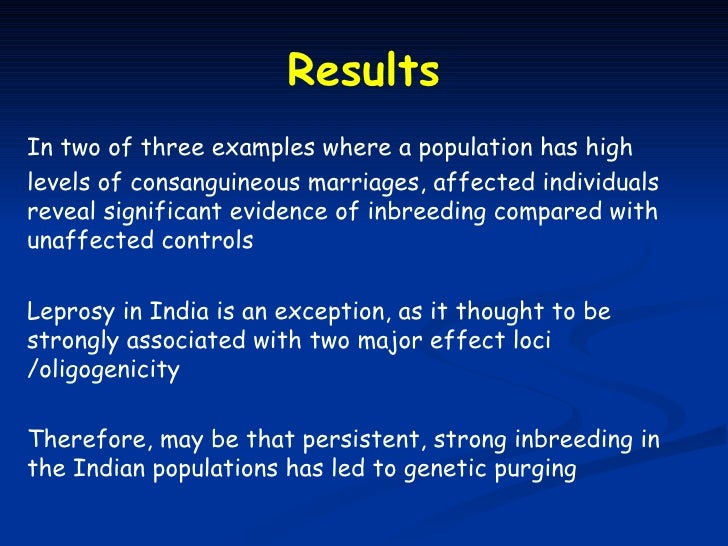 ResultsIn two of three examples where a population has highlevels of consanguineous marriages, affected individualsreveal ...