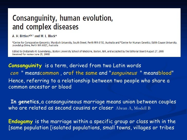 """Consanguinity is a term, derived from two Latin words con """" meanscommon , orof the same and """"sanguineus """" meansblood""""Hence..."""