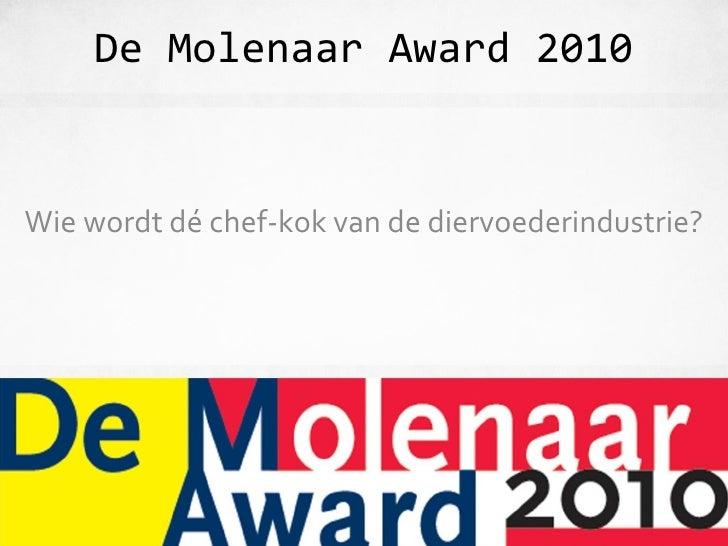De Molenaar Award 2010 Wie wordt dé chef-kok van de diervoederindustrie?