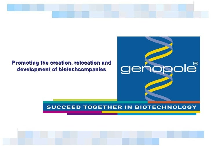 Promoting the creation, relocation and development of  biotechcompanies