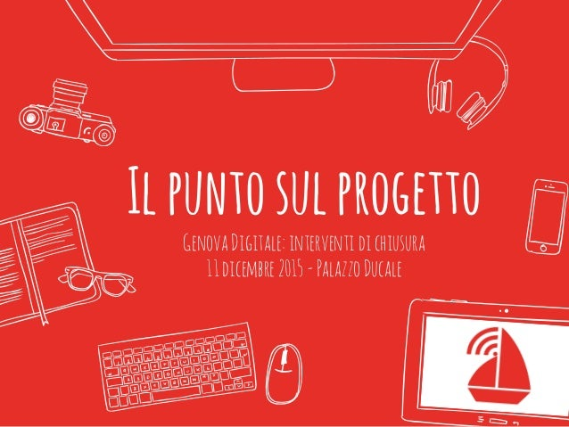 Ilpuntosulprogetto GenovaDigitale:interventidichiusura 11dicembre2015-PalazzoDucale