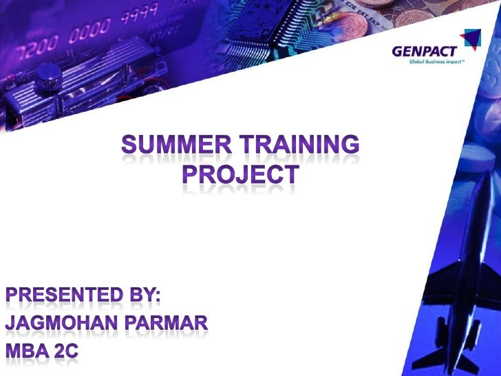 SUMMER TRAINING PROJECT<br />PRESENTED BY:<br />JagmohanParmar<br />MBA 2C<br />