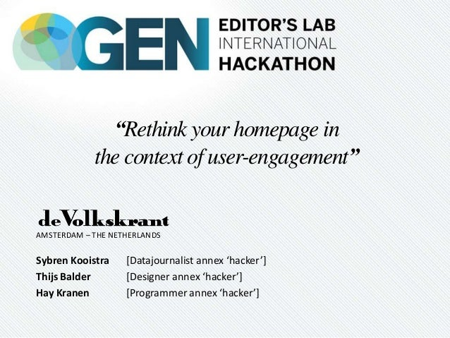 """Rethink your homepage inthe context of user-engagement""Sybren Kooistra [Datajournalist annex 'hacker']Thijs Balder [Desig..."