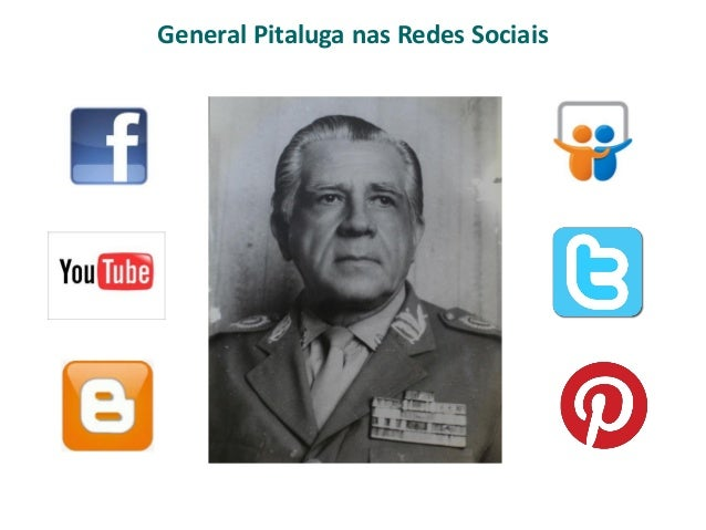 General Pitaluga nas Redes Sociais