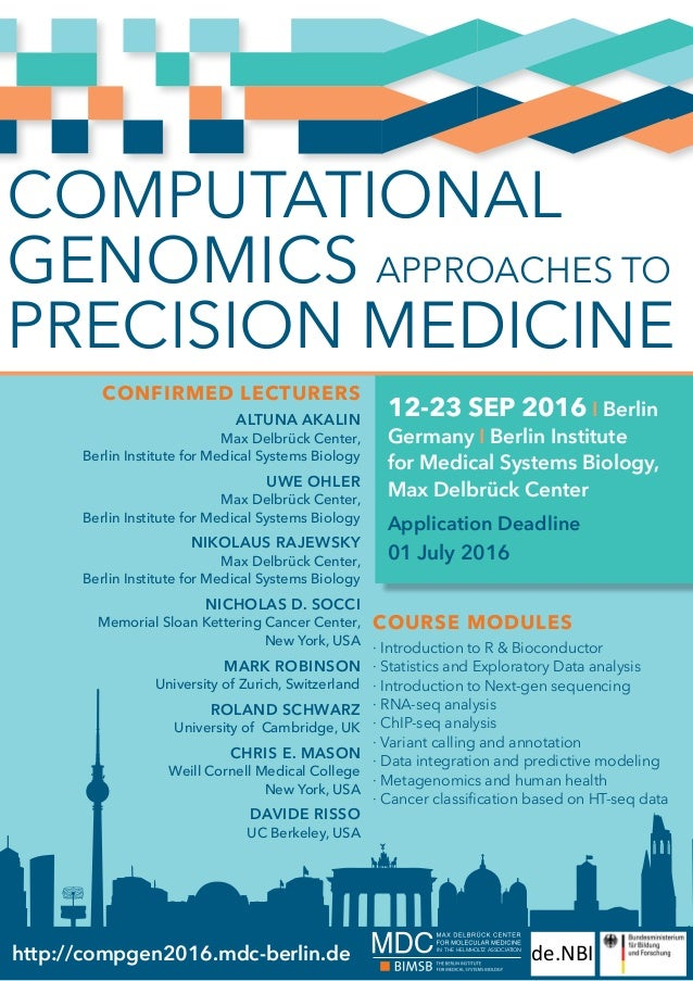 Computational Genomics APPROACHES TO PRECISION MEDICINE http://compgen2016.mdc-berlin.de CONFIRMED Lecturers Altuna Akalin...