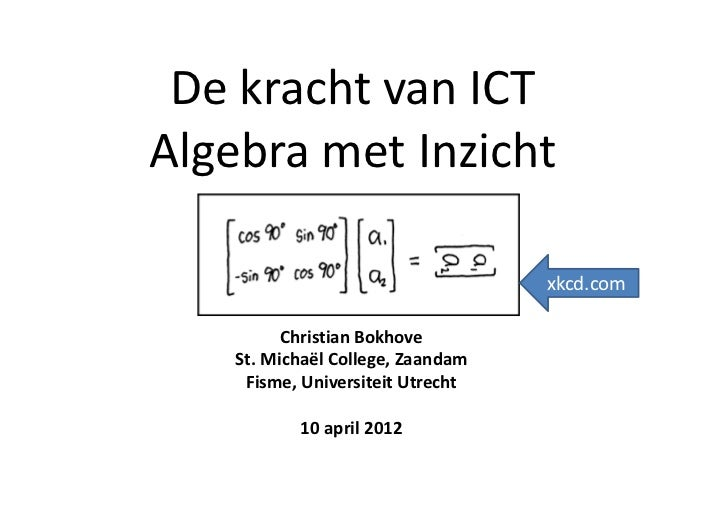 DekrachtvanICTAlgebrametInzicht                                   xkcd.com          ChristianBokhove    St.Michaël...