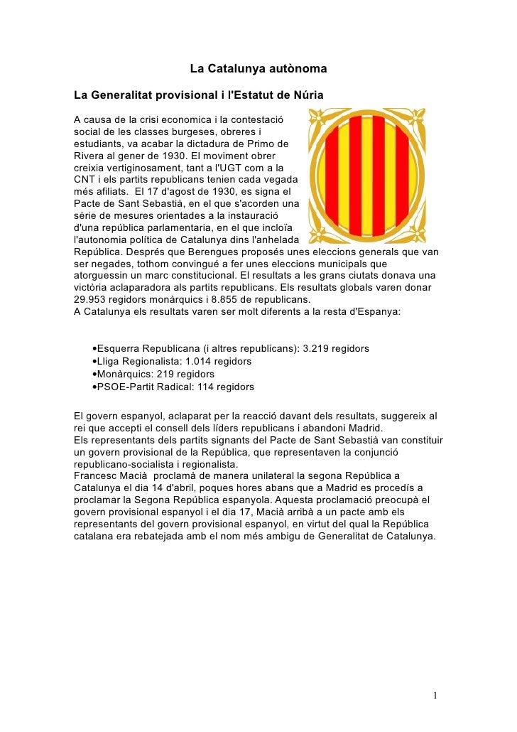 La Catalunya autònoma  La Generalitat provisional i l'Estatut de Núria  A causa de la crisi economica i la contestació soc...