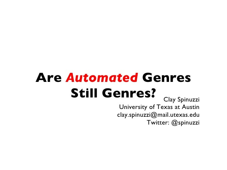Are Automated Genres     Still Genres? Clay Spinuzzi                University of Texas at Austin               clay.spinu...