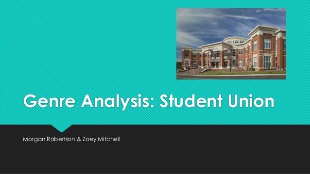 Genre Analysis: Student Union Morgan Robertson & Zoey Mitchell