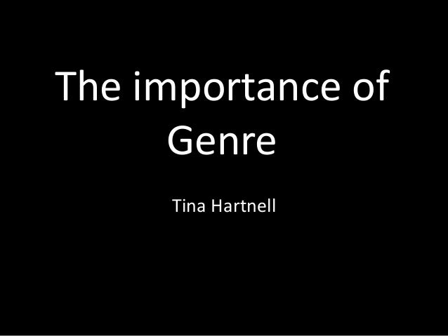 The importance of Genre Tina Hartnell