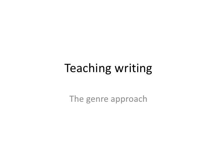 Teaching writingThe genre approach