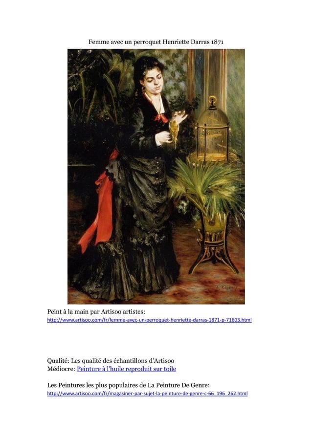 Femme avec un perroquet Henriette Darras 1871  Peint à main par Artisoo artistes: la http://www.artisoo.com/fr/femme-avec-...