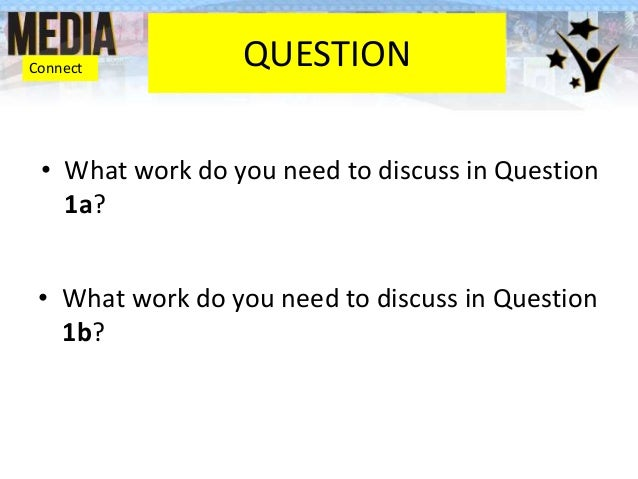 QUESTION • What work do you need to discuss in Question 1a? • What work do you need to discuss in Question 1b? Connect
