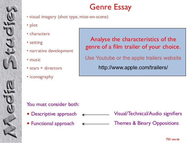 Genre Essay	   	   •  visual imagery (shot type, mise-en-scene)	   •  plot 	  •  characters	  •  setting	  •  narrative de...