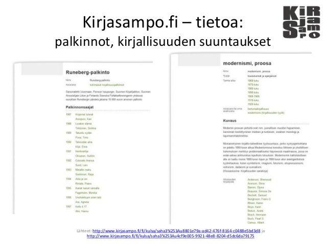 Kirjasampo.fi – tietoa: palkinnot, kirjallisuuden suuntaukset Lähteet: http://www.kirjasampo.fi/fi/kulsa/saha3%253Au8801e7...