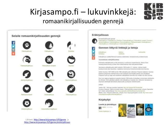 Kirjasampo.fi – lukuvinkkejä: romaanikirjallisuuden genrejä Lähteet: http://www.kirjasampo.fi/fi/genre ja http://www.kirja...